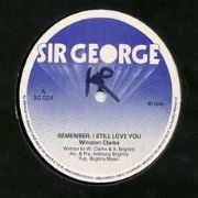 REMEMBER  I STILL LOVE YOU / YOUR LOVE. Artist: Winston Clarke. Label: Sir George